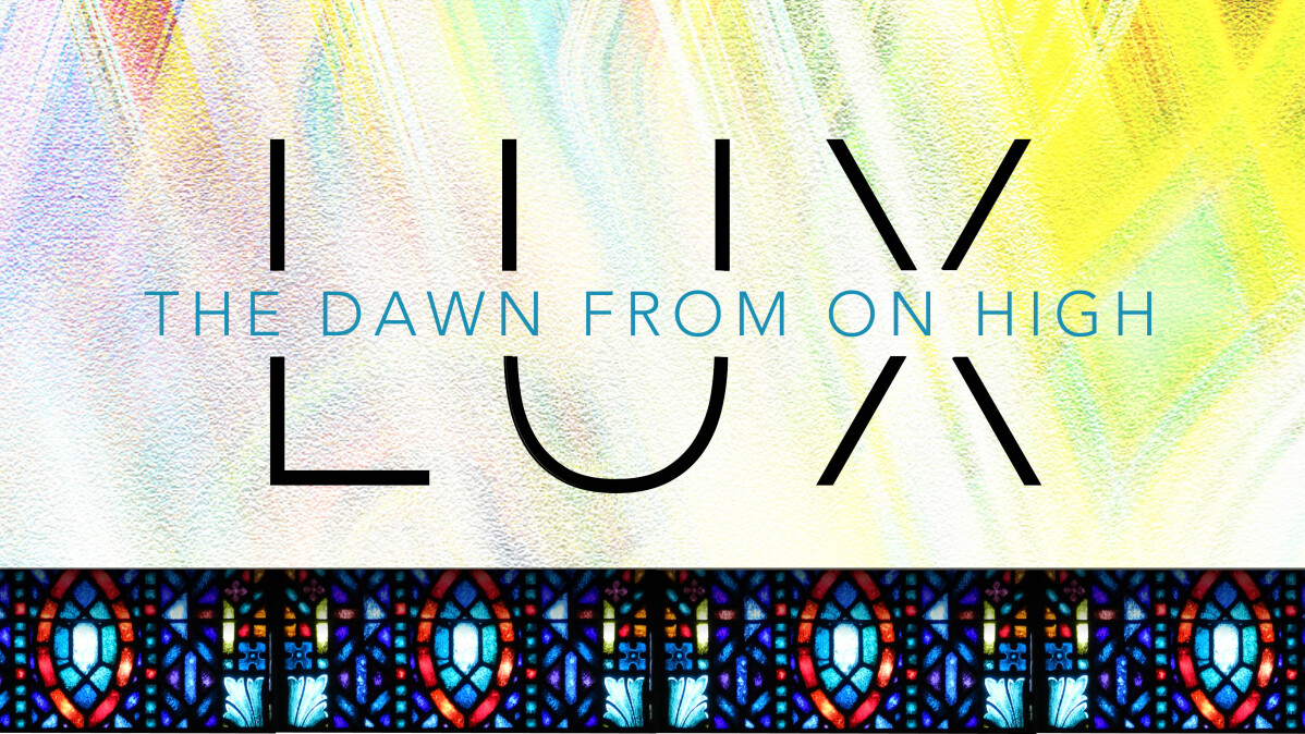 Lux: The Dawn from on High