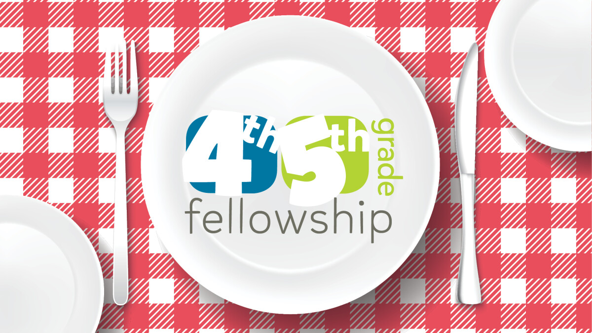 4th & 5th Grade Fellowship Year-End Party
